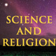 A Talk on Science and Religion