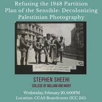 Stephen Sheehi, Refusing the 1948 Partition Plan of the Sensible: Decolonizing Palestinian Photography