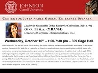 Leaders in Sustainable Global Enterprise Colloquium - Gina Tesla (MBA'04)Director of Corporate Citizen Initiatives, IBM