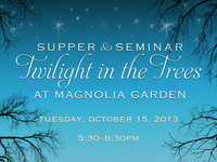 Twilight In the Trees~ Supper & Seminar