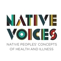 Native Voices: Native Peoples' Concepts of Health and Illness exhibit