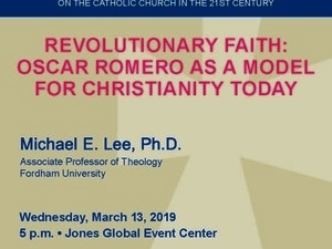 McCarthy Lecture Series: Revolutionary Faith: Oscar Romero as a Model for Christianity Today