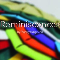Opening Reception: Reminiscences by YunKyoung Cho