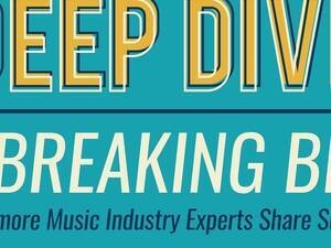 """Deep Dive: Music 002 panel, """"BREAKING BIG Into the Business"""""""