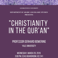 "Professor Gerhard Bowering, ""Christianity in the Qur'an"""