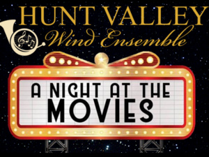 Hunt Valley Wind Ensemble Spring Concert: A Night at the Movies