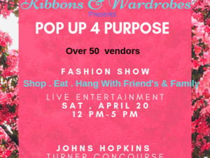 2nd Annual Pop Up 4 Purpose Baltimore :Fashion Show Case & Market place
