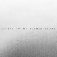 Exhibition: Letters To My Former Selves