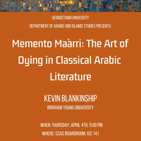 "Kevin Blankinship, ""Memento Ma`arri: The Art of Dying in Classical Arabic Literature"""
