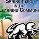 Learning Commons 5th Annual Spring Fling