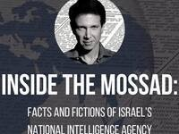 Inside the Mossad- Facts and Fictions of Israel's National Intelligence Agency