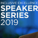 Inclusiveness Excellence Speaker Series