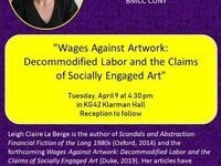 """Leigh Claire La Berge, """"Wages Against Artwork: Decommodified Labor and the Claims of Socially Engaged Art"""""""