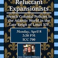 Reluctant Expansionists: French Colonial Policies in the Atlantic World in the Late Reign of Louis XIV