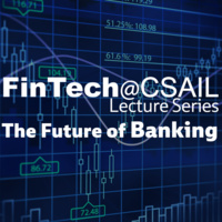 Fintech@CSAIL Lecture: The Future of Banking