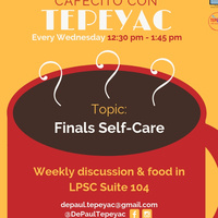 Cafecito con Tepeyac: Finals Self-Care prep