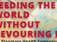 Feeding the World Without Devouring It - A Planetary Health Symposium