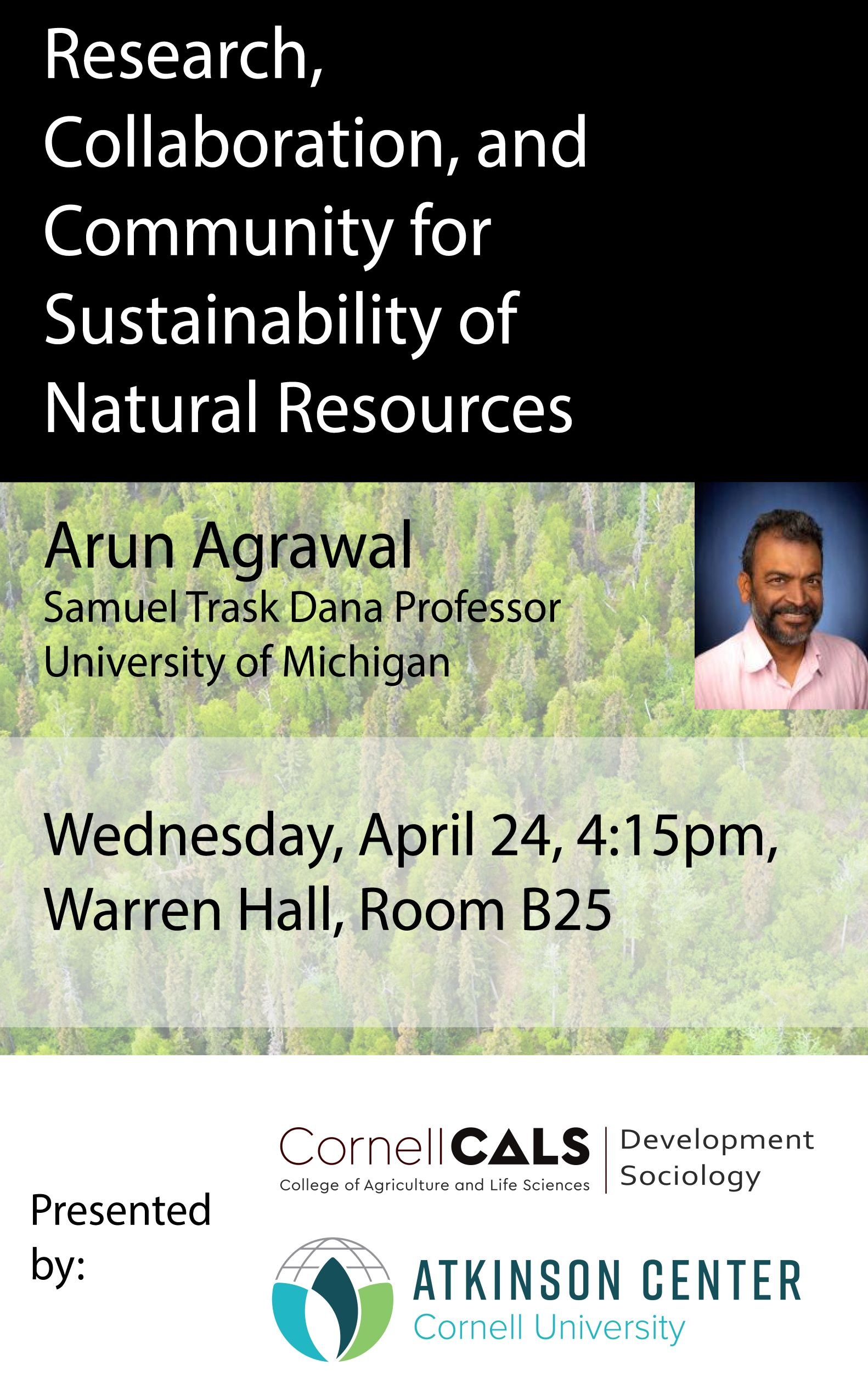 Research, Collaboration, and Community for Sustainability of Natural Resources - Arun Agrawal, University of Michigan
