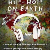"The ITHACA MUSIC FORUM presents, ""Hip-Hop on Earth,"" a roundtable of theory and practice"