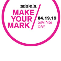 MICA Giving Day - Make Your Mark