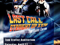 Last Call Spring Concert - Straight Up XXIV: Time Travel Edition
